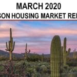 Tucson Real Estate Housing Market –March 2020