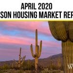 Tucson Real Estate Housing Market –April 2020