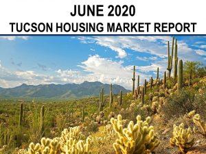 Tucson Real Estate Housing Market-June 2020