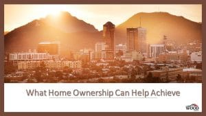 """Tuesday Tip: """"What Home Ownership Can Help You Achieve"""""""