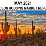 Tucson Real Estate Housing Market – May 2021