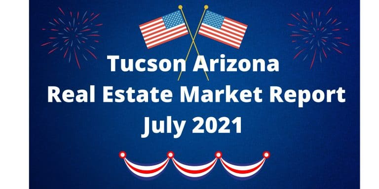 Read more about the article Tucson Real Estate Report – July 2021